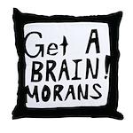 Get A Brain Morans Throw Pillow
