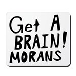 Get A Brain Morans Mousepad