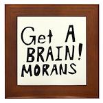 Get A Brain Morans Framed Tile