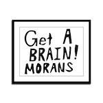 Get A Brain Morans Framed Panel Print