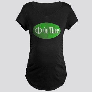 Phi on Thee Maternity Dark T-Shirt
