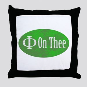 Phi on Thee Throw Pillow