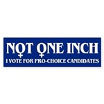 NOT ONE INCH Bumper Sticker