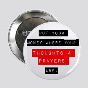 """Thoughts and Prayers 2.25"""" Button (10 pack)"""