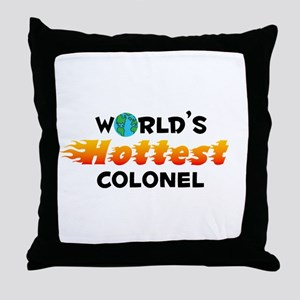 World's Hottest Colonel (C) Throw Pillow