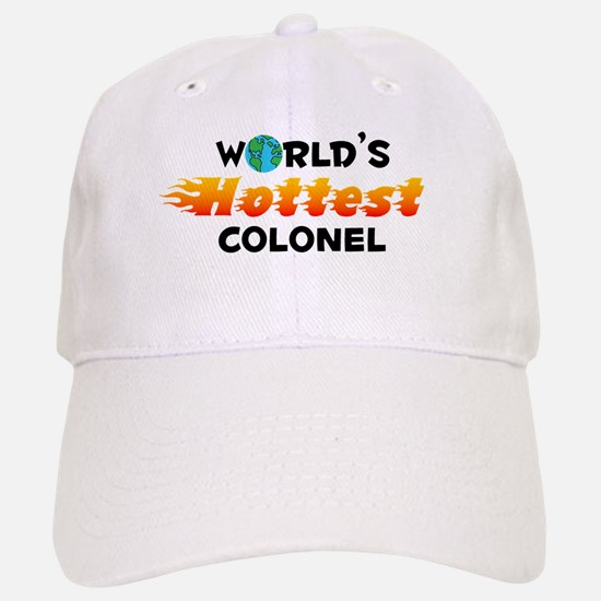 World's Hottest Colonel (C) Baseball Baseball Cap