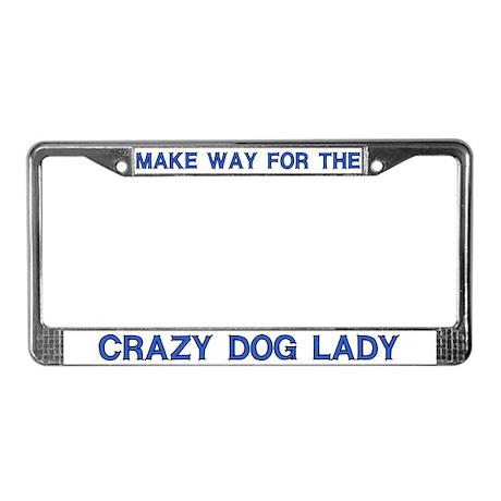 Crazy Dog Lady License Plate Frames by cafepets