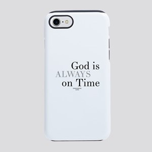 God always on time-Christian iPhone 8/7 Tough Case