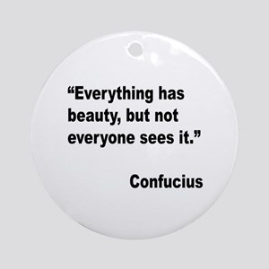 Confucius Beauty Quote Ornament (Round)