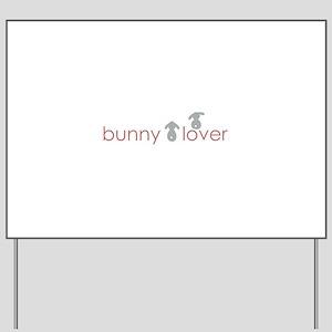 bunny lover Yard Sign