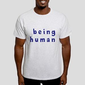 """""""Being a human"""" Light T-Shirt"""
