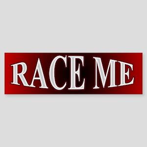 Race Me red Bumper Sticker