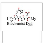I Love My Biochemist Dad Yard Sign