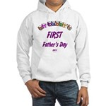 First Father's Day Hooded Sweatshirt