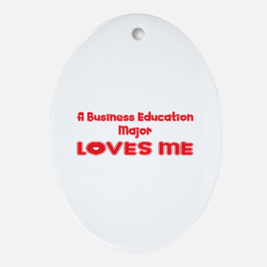 A Business Education Major Loves Me Ornament (Oval