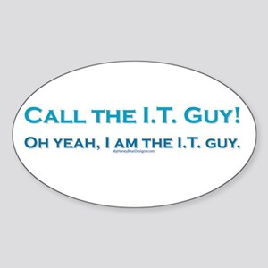 Call the I.T. guy! Oval Sticker