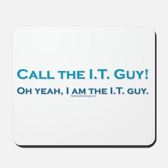 Call the I.T. guy! Mousepad