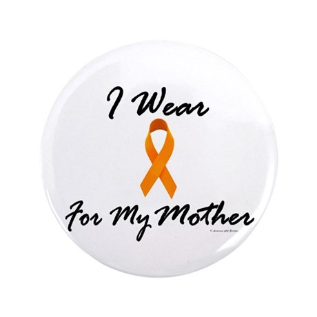 "I Wear Orange For My Mother 1 3.5"" Button (100 pac"