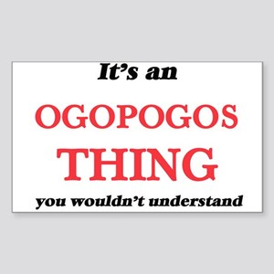 It's an Ogopogos thing, you wouldn&#39 Sticker