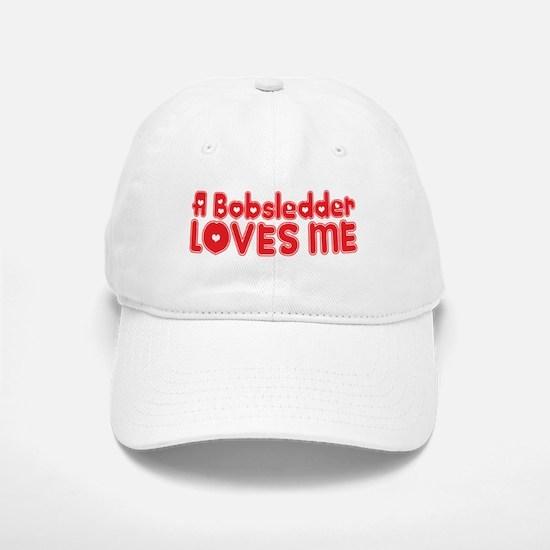 A Bobsledder Loves Me Baseball Baseball Cap