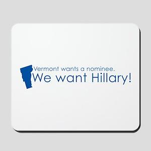 Vermont Wants Hillary (Blue) Mousepad