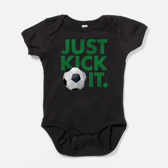 JUST KICK IT. Infant Bodysuit Body Suit