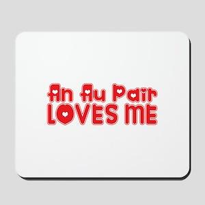 An Au Pair Loves Me Mousepad