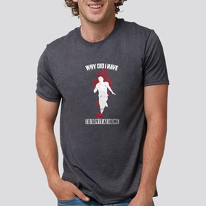 Why Did I Have Do Try It At Home Funny Pra T-Shirt