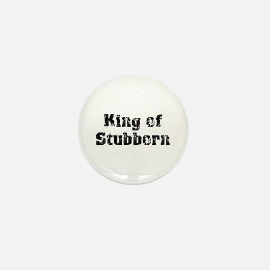 King of Stubborn Mini Button