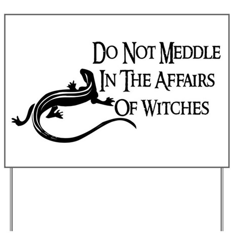 Witch Meddling Yard Sign