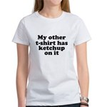 My other t-shirt has ketchup Women's T-Shirt