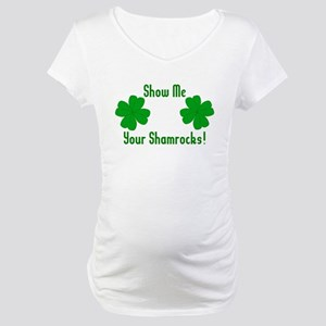 Show Me Your Shamrocks Maternity T-Shirt