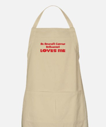An Aircraft Carrier Enthusiast Loves Me BBQ Apron