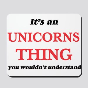 It's an Unicorns thing, you wouldn&# Mousepad