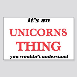 It's an Unicorns thing, you wouldn&#39 Sticker