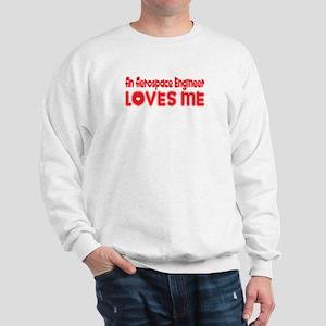 An Aerospace Engineer Loves Me Sweatshirt