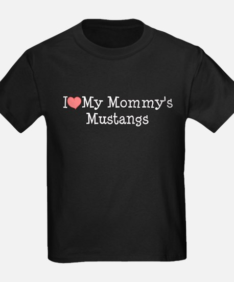 I Love My Mommy's Mustangs T