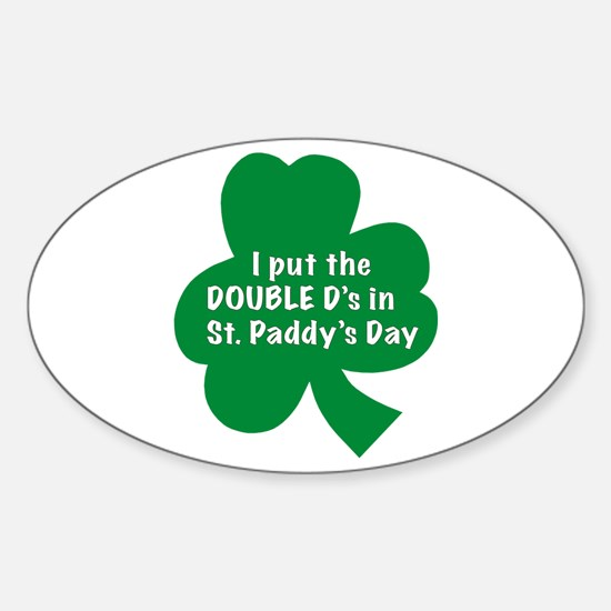 I put the Double D's in St. P Oval Decal