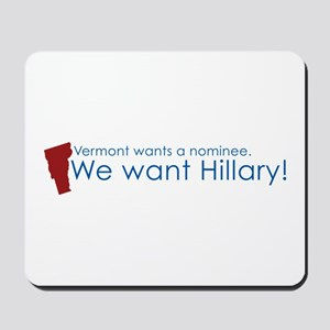 Vermont Wants Hillary (Red &  Mousepad