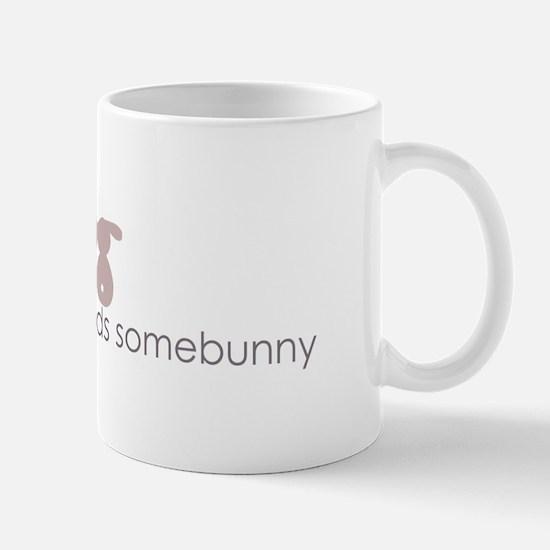 everybody needs somebunny Mug