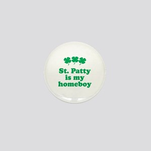 St. Patty is my homeboy Mini Button