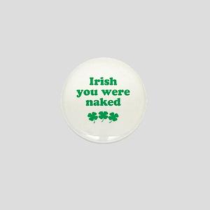 Irish you were naked Mini Button