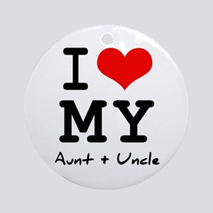 I love my aunt + uncle Ornament (Round)