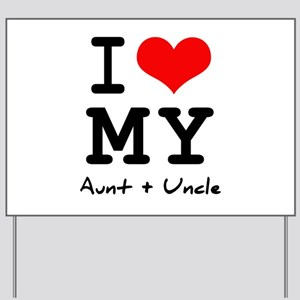 I love my aunt + uncle Yard Sign