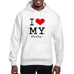 I love my mother Hooded Sweatshirt
