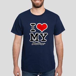 I love my mother Dark T-Shirt
