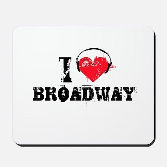 I love broadway Mousepad