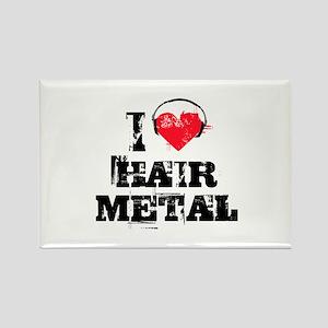 I love hair metal Rectangle Magnet