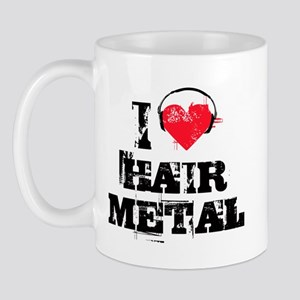 I love hair metal Mug