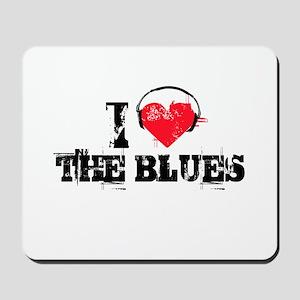 I love the blues Mousepad